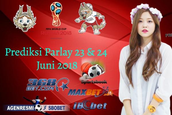 Prediksi Parlay Malam Ini 23 - 24 JUNI 2018