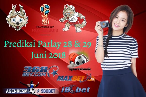 Prediksi Parlay Bola 28 & 29 JUNI 2018
