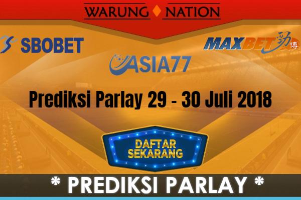 Prediksi Parlay Jitu Malam Ini 29 - 30 Juli 2018