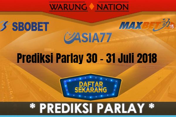 Prediksi Parlay Malam Ini 30 - 31 Juli 2018