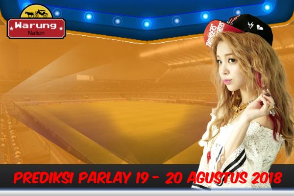 Prediksi Parlay 19 - 20 Agustus 2018