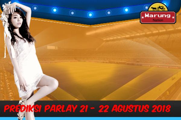 Prediksi Parlay 21 - 22 Agustus 2018