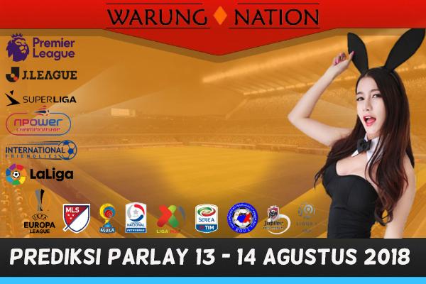 Prediksi Parlay 13 - 14 Agustus 2018