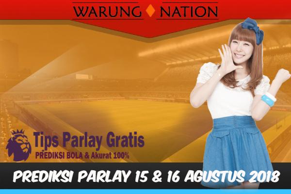 Prediksi Mix Parlay Akurat 15 - 16 Agustus 2018