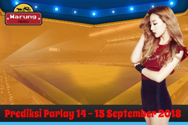 Prediksi Parlay 14 - 15 September 2018
