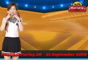Prediksi Parlay 20 - 21 September 2018