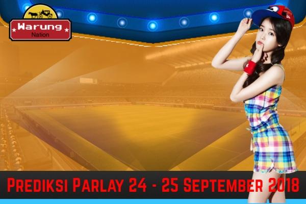 Prediksi Parlay 24 - 25 September 2018