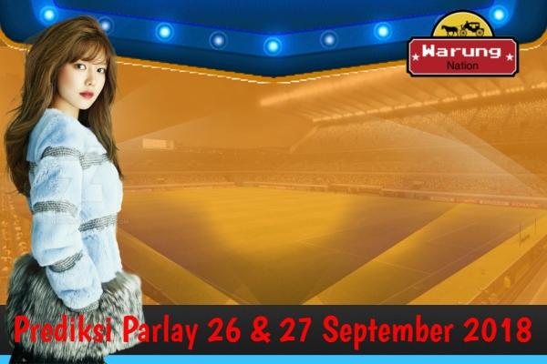 Prediksi Parlay 26 - 27 September 2018