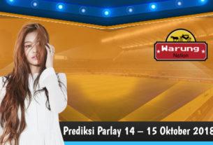 Prediksi Parlay 14 – 15 Oktober 2018