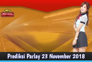 Prediksi Parlay 23 November 2018