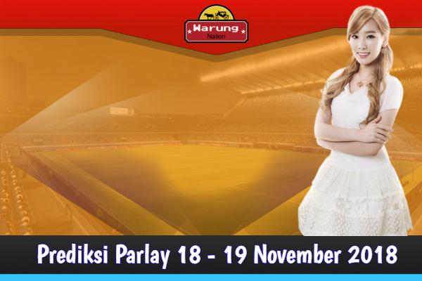 Prediksi Parlay 18 - 19 November 2018