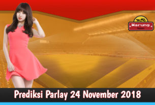 Prediksi Parlay 24 November 2018