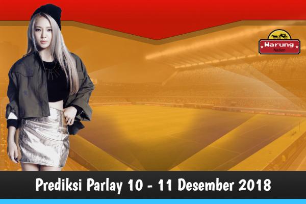 Prediksi Parlay 10 - 11 Desember 2018