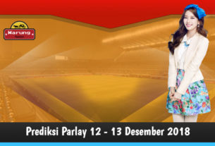 Prediksi Parlay 12 - 13 Desember 2018