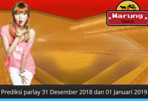 Prediksi Parlay 31 Desember 2018 & 01 January 2019