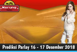 Prediksi Parlay 16 - 17 Desember 2018