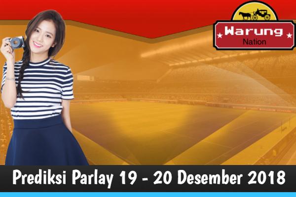 Prediksi Parlay 19 - 20 Desember 2018
