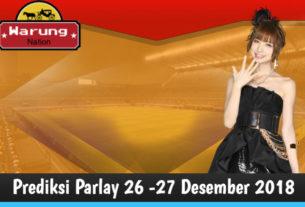 Prediksi Parlay 26 - 27 Desember 2018