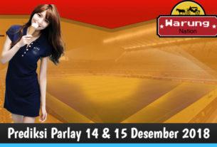 Prediksi Parlay 14 - 15 Desember 2018
