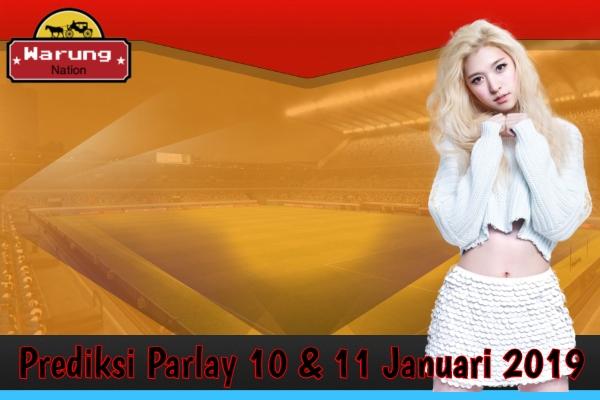 Prediksi Parlay 10 & 11 Januari 2019