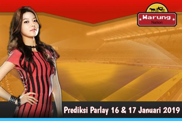 Prediksi Parlay 16 & 17 Januari 2019