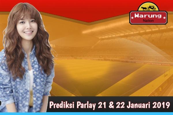 Prediksi Parlay 21 & 22 Januari 2019