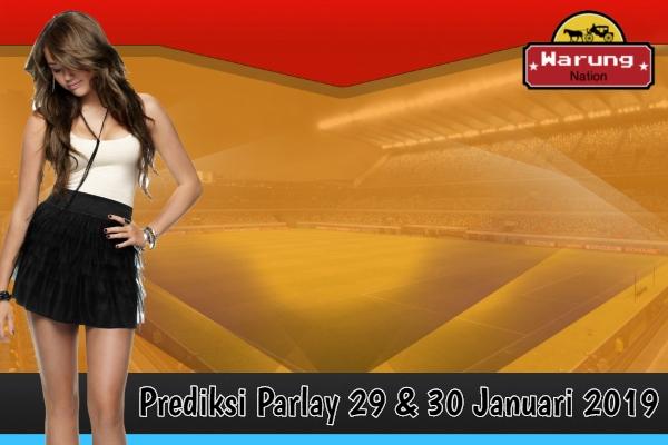 Prediksi Parlay 29 & 30 Januari 2019