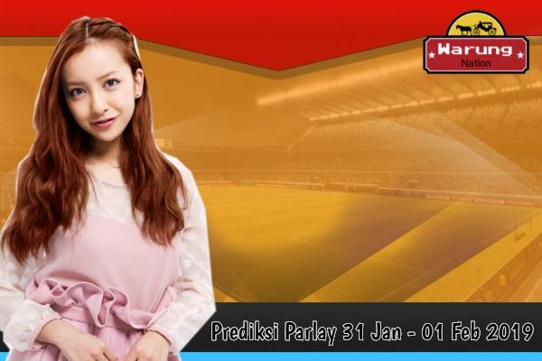 Prediksi Parlay 31 Jan - 01 Feb 2019