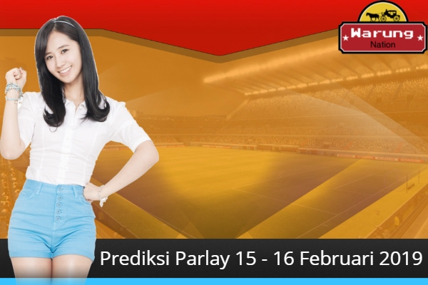 Prediksi Parlay 15 - 16 Februari 2019