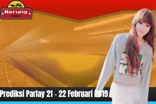 Prediksi Parlay 21 - 22 Februari 2019