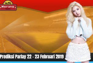 Prediksi Parlay 22 - 23 Februari 2019