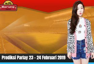 Prediksi Parlay 23 - 24 Februari 2019