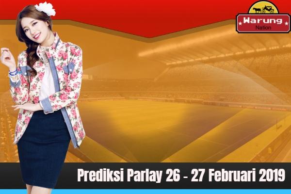 Prediksi Parlay 26 - 27 Februari 2019