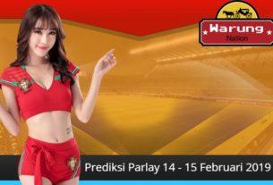 Prediksi Parlay 14 - 15 Februari 2019