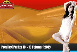 Prediksi Parlay 18 - 19 Februari 2019