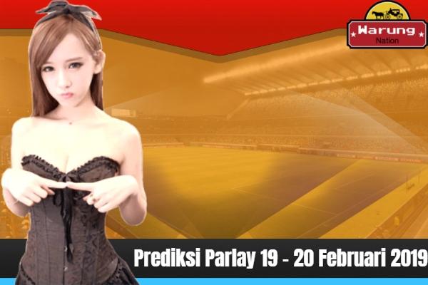 Prediksi Parlay 19 - 20 Februari 2019