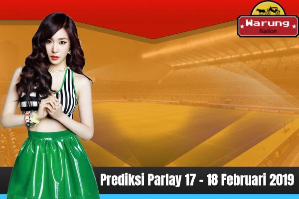Prediksi Parlay 17 - 18 Februari 2019