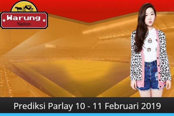 Prediksi Parlay 10 - 11 Februari 2019