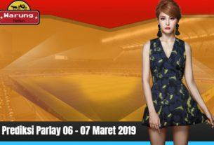 Prediksi Parlay 06 - 07 Maret 2019