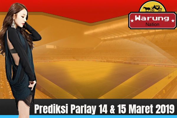 Prediksi Parlay 14 & 15 Maret 2019