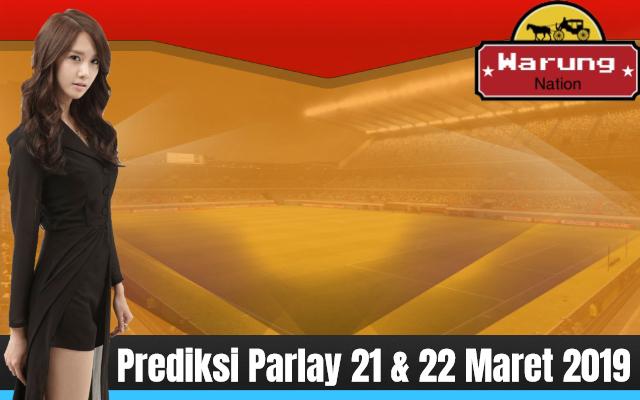 Prediksi Parlay 21 & 22 Maret 2019