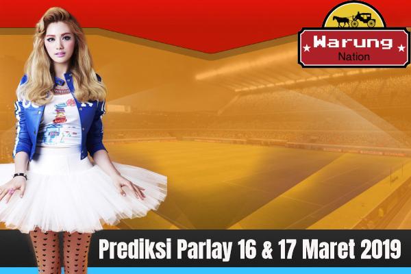 Prediksi Parlay 16 & 17 Maret 2019