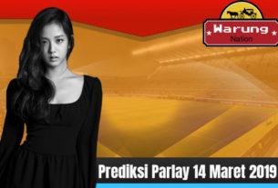 Prediksi Parlay 14 Maret 2019