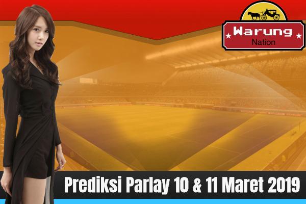 Prediksi Parlay 10 & 11 Maret 2019