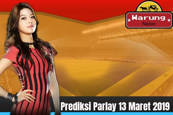 Prediksi Parlay 13 Maret 2019