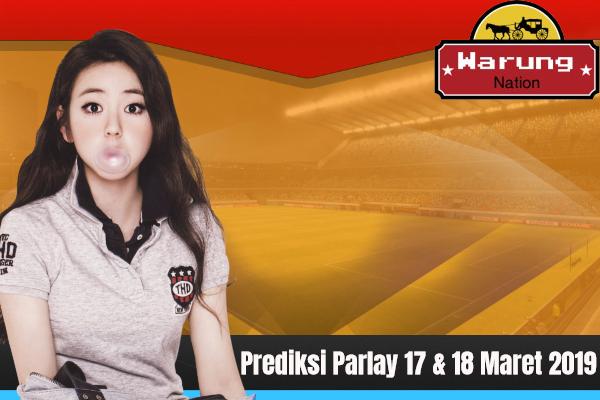 Prediksi Parlay 17 & 18 Maret 2019