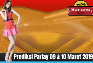 Prediksi Parlay 09 & 10 Maret 2019
