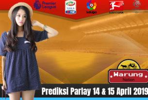 Prediksi Parlay 14 & 15 April 2019