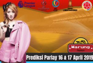 Prediksi Parlay 16 & 17 April 2019